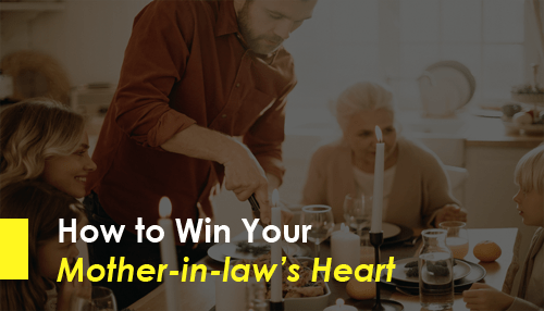 How to Win Your Mother-in-law's Heart