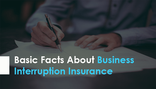 Basic Facts About Business Interruption Insurance