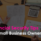 Financial Security Tips for Small Business Owners
