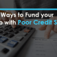 Smart Ways to Fund your Startup with Poor Credit Scores