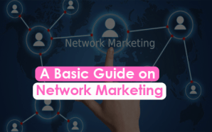 A Basic Guide on Network Marketing