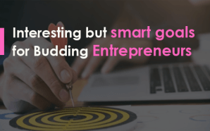 Interesting but smart goals for Budding Entrepreneurs