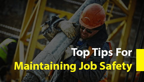 Top Tips for Maintaining Job Safety