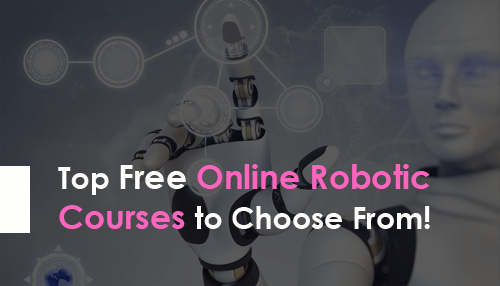 Top Free Online Robotic Courses to Choose From!