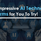 Two Impressive AI Technology Platforms for You To Try