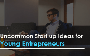 Uncommon Start up Ideas for Young Entrepreneurs
