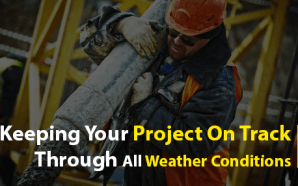 Keeping Your Project on Track Through All Weather Conditions