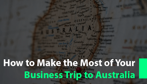 How to Make the Most of Your Business Trip to Australia
