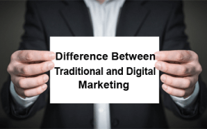 Top Three Differences Between Traditional and Digital Marketing