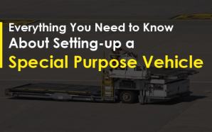Everything You Need to Know About Setting-up a Special Purpose…