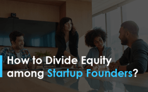 How to Divide Equity among Startup Founders?