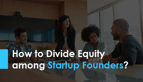 How to Divide Equity among Startup Founders