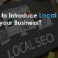 How to Introduce Local SEO into your Business