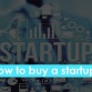 How to buy a startup