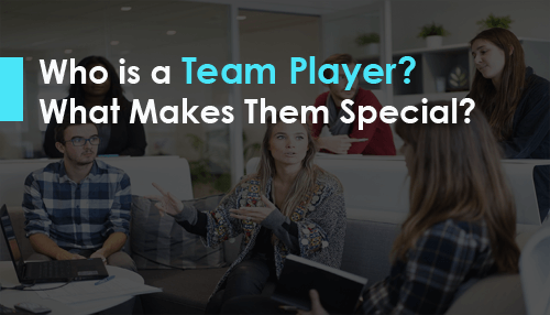 Who is a Team Player? What Makes Them Special