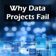 Why Data Projects Fail
