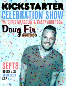 Kickstarter Celebration Show at Doug Fir Lounge