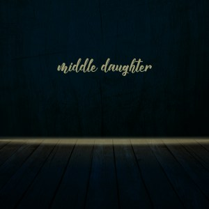 Middle Daughter by Tyler Stenson