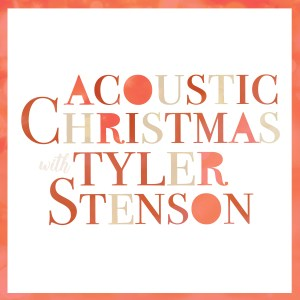 Tyler Stenson Acoustic Christmas EP