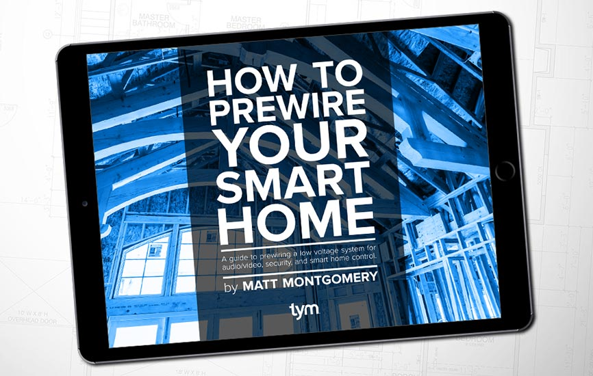 ebook: HOW TO PREWIRE YOUR SMART HOME