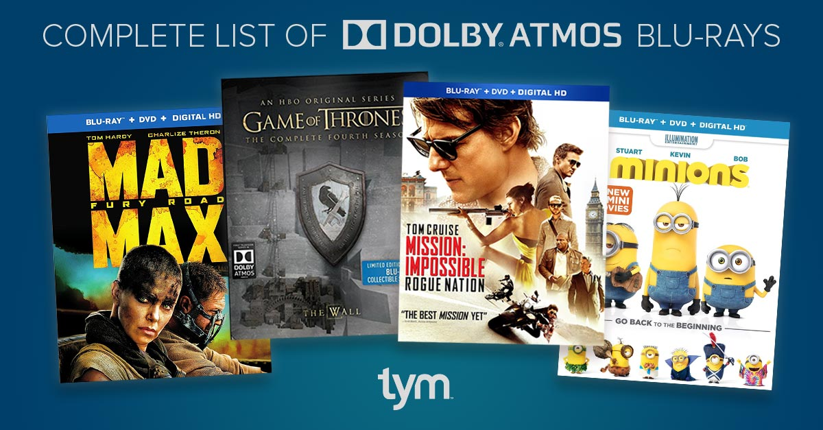 Dolby Atmos & DTS:X Blu-ray Movies - TYM Home Theaters