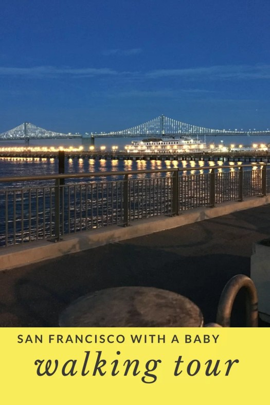 walking tour of san francisco with a baby, bay bridge