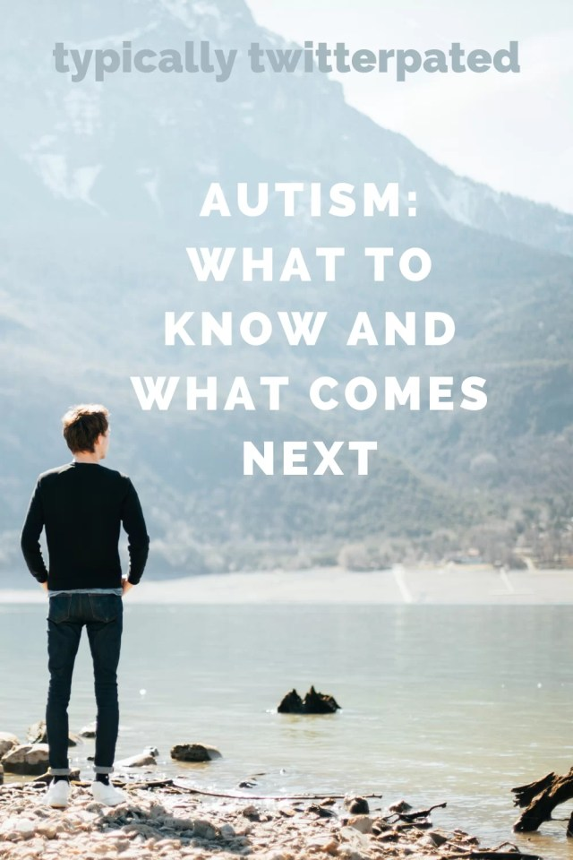 """Man standing in front of fog enclosed mountain """"Typically Twitterpated: AUTISM WHAT TO KNOW AND WHAT COMES NEXT"""""""