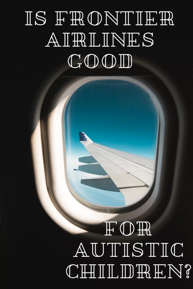 A plane window with the words 'Is Frontier Airlines Good for Autistic Children?'