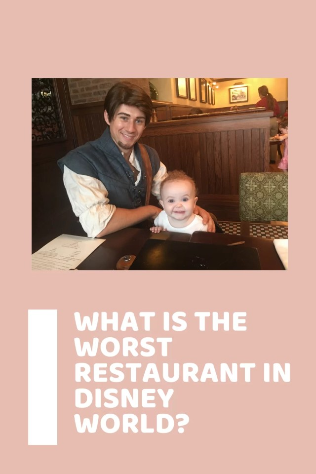 Salmon background with a photo of Flynn Ryder from Disney's Tangled and a baby girl in a highchair with 'What is the worst restaurant in Disney world?' across the bottom in white