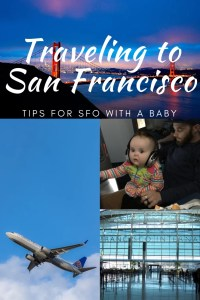 Traveling to San Francisco best tips for SFO with a baby