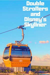 double strollers and Disneys skyliner