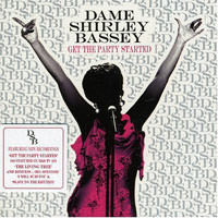 Get the party started - Dame Shirley Bassey