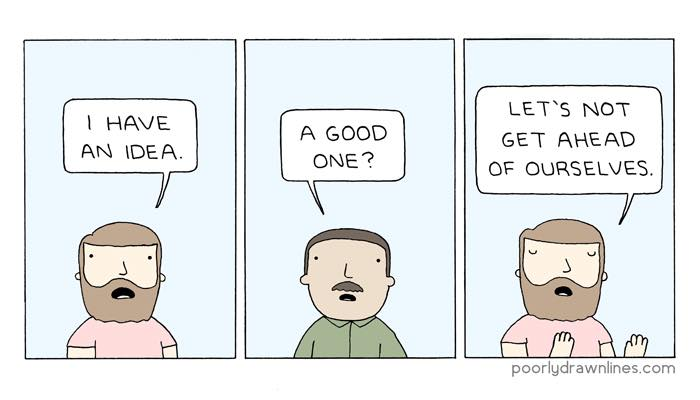 An idea by Poorly Drawn Lines