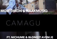 Photo of New Song Alert: Mobi Dixon & NaakMusiQ – Camagu Featuring Nichume & Blomzit Avenue