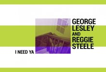 "Photo of George Lesley & Reggie Steel Joined Forces For ""I Need Ya"""