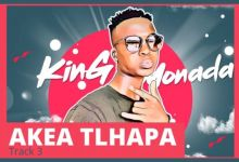 "Photo of New Song From King Monada Titled ""Akea Tlhapa"""