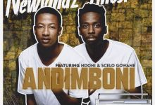 "Photo of Newlandz Finest Joins Forces With Ndoni & Scelo Gowane For ""Andimboni"""