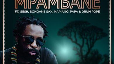 Photo of DJ Sbu  – Mpambane ft. Gesh, Bongane Sax, Mapiano, Papa & Drum Pope