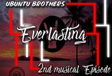 Photo of Ubuntu Brothers, Epic Soul ZA & Welle  – Some Days Will Be Better  – Everlasting – 2nd Musical Episode