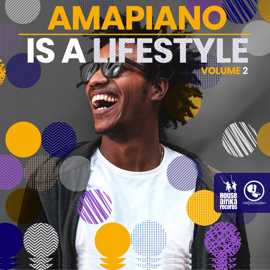 Various Artists - Amapiano Is a Lifestyle, Vol. 2