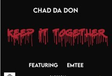 """Photo of Chad Da Don """"Keep It Together"""" With Emtee In New Song 