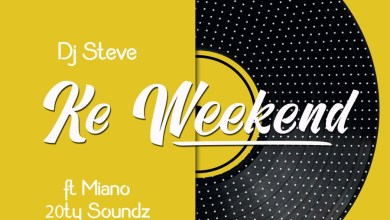Photo of DJ Steve – Ke Weekend (feat. Miano, 20ty Soundz & Steleka)