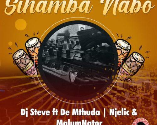Image of DJ Steve Sihamba Nabo ft. De Mthuda, Njelic & MalumNator