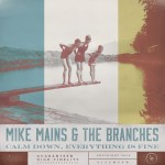 Album Review: Mike Mains & the Branches – Calm Down, Everything is Fine
