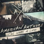 Album Review: American Authors – Oh, What a Life