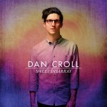 Album Review: Dan Croll – Sweet Disarray