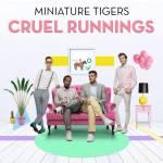 Album Review: Miniature Tigers – Cruel Runnings