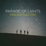 Album Review: Parade of Lights – Feeling Electric