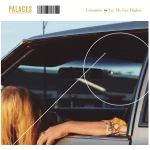 Single Review: PALACES – Axiomatic / Let Me Get Higher