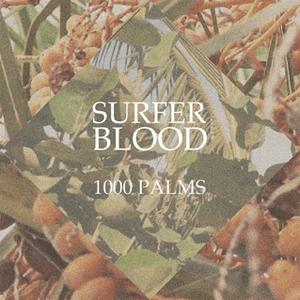 Surfer Blood 1000 Palms